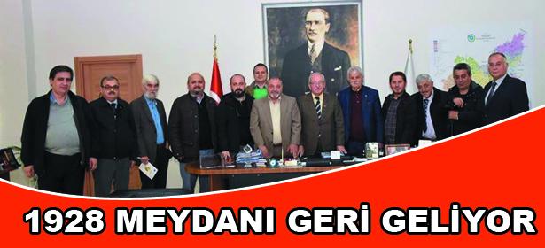 1928 MEYDANI GERİ GELİYOR