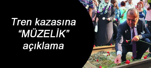 """Tren kazasına """"MÜZELİK"""" açıklama"""
