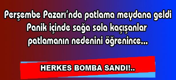 HERKES BOMBA SANDI!