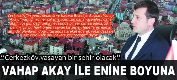 Çerkezköy yaşayan bir şehir olacak