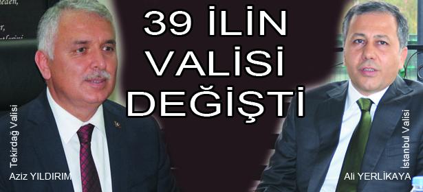 39 İLİN VALİSİ DEĞİŞTİ