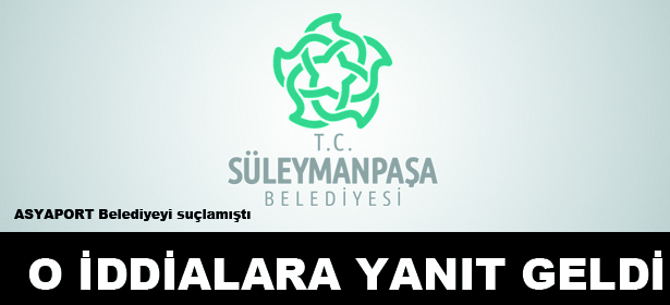SÜLEYMANPAŞA'DAN ASYAPORT'A CEVAP