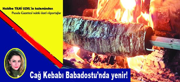 Cağ Kebabı, Babadostu'nda yenir!
