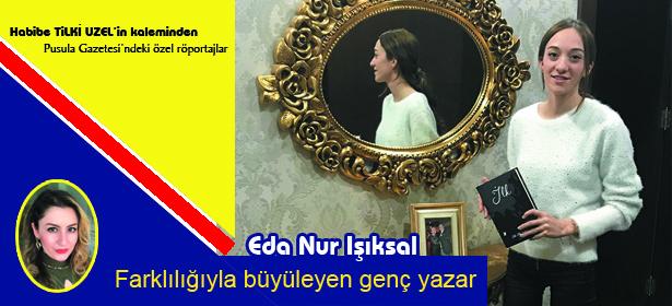 Farklılığıyla büyüleyen genç yazar, Eda Nur Işıksal