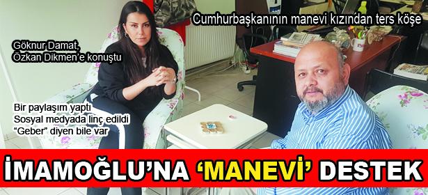 İMAMOĞLU'NA 'MANEVİ' DESTEK